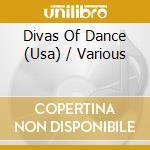 Divas of dance cd musicale di Artisti Vari