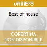 Best of house cd musicale di Artisti Vari