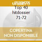 Top 40 hitdossier 71-72 cd musicale