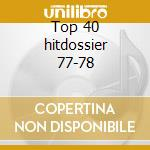 Top 40 hitdossier 77-78 cd musicale