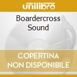 Boardercross Sound cd musicale di Artisti Vari