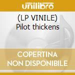 (LP VINILE) Pilot thickens lp vinile di Galliano