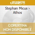 Stephan Micus - Athos cd musicale di Stephan Micus