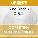 Sling blade cd musicale di Ost