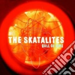 BALL OF FIRE cd musicale di SKATALITES