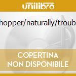 GRASSHOPPER/NATURALLY/TROUBADOUR cd musicale di CALE J.J.