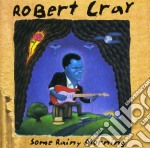 Some rainy morning cd musicale di Robert Cray