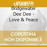 LOVE AND PEACE cd musicale di BRIDGEWATER DEE DEE