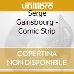 COMIC STRIP cd musicale di Serge Gainsbourg