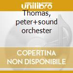 Thomas, peter+sound orchester cd musicale