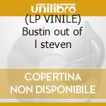 (LP VINILE) Bustin out of l steven lp vinile