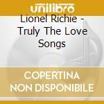 TRULY THE LOVE SONGS cd musicale di RICHIE LIONEL