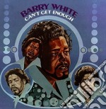 CAN'T GET ENOUGH cd musicale di Barry White