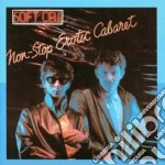 Soft Cell - Non Stop Erotic Cabaret cd musicale di Cell Soft
