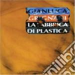 LA FABBRICA DI PLASTICA cd musicale di Gianluca Grignani