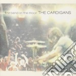 FIRST BAND ON THE MOON cd musicale di Cardigans