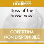 Boss of the bossa nova cd musicale