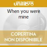 When you were mine cd musicale di John Waite