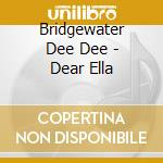 DEAR ELLA cd musicale di BRIDGEWATER DEE DEE