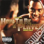 HOW TO BE A PLAYER cd musicale di O.S.T.