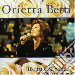 IO,TU E LE ROSE E ALTRI SUCCESSI cd musicale di Orietta Berti