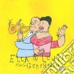 Ella Fitzgerald & Louis Armstrong - Sing Gershwin   Our Love Is Here To Stay cd musicale di FITZGERALD/ARMSTRONG