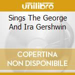 SINGS THE GEORGE AND IRA GERSHWIN cd musicale di Ella Fitzgerald