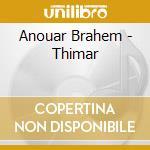 Anouar Brahem - Thimar cd musicale di Anouar Brahem