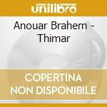 THIMAR (SURMAN/HOLLAND) cd musicale di Anouar Brahem