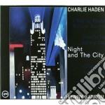 NIGHT AND THE CITY cd musicale di Charlie Haden