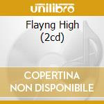 FLAYNG HIGH (2CD) cd musicale di CLARK GENE