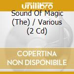 THE SOUND OF MAGIC(2CD) cd musicale di ARTISTI VARI