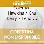TENOR GIANTS cd musicale di HAWKINS C./BERRY C.