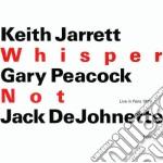 WHISPER NOT cd musicale di JARRETT PEACOCK DEJOHNETTE