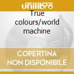 True colours/world machine cd musicale di Level 42