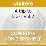A trip to brazil vol.2 cd musicale