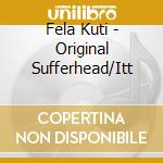 ORIGINAL SUFFER HEAD cd musicale di KUTI FELA ANIKULAPO