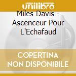 Ascenseur pour l'echafaud cd musicale di Miles Davis