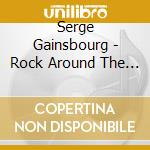 Serge Gainsbourg - Rock Around The Bunker cd musicale di Serge Gainsbourg