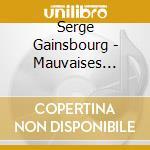 Mauvaises nouvelles... cd musicale di Serge Gainsbourg