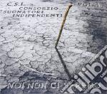 NOI NON CI SAREMO Vol. 1 cd musicale di C.S.I.