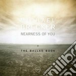 NEARNESS OF YOU cd musicale di Michael Brecker
