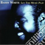 LET THE MUSIC PLAY cd musicale di Barry White