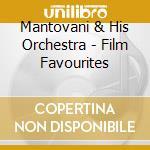 FILM FAVOURITES cd musicale di MANTOVANI AND HIS ORCHESTRA