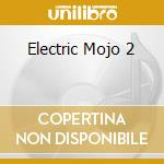 ELECTRIC MOJO 2 cd musicale di ARTISTI VARI