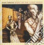 Night of the living dregs cd musicale di Dregs Dixie