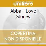 LOVE STORIES cd musicale di ABBA