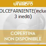 DOLCEFARNIENTE(include 3 inediti) cd musicale di JOVANOTTI remixed:F.VENTURA/E.COLOMB