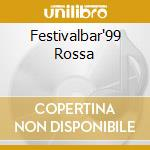 FESTIVALBAR'99 ROSSA cd musicale di ARTISTI VARI