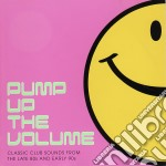 Pump up the volume cd musicale di Artisti Vari
